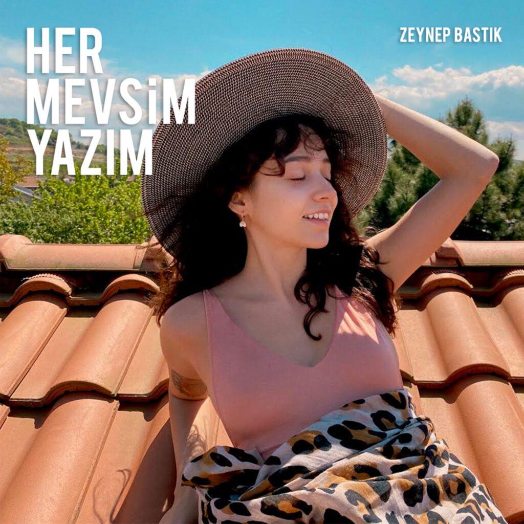 1594889773_Zeynep_Bast__k___Her_Mevsim_Yaz__m