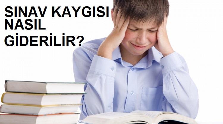 SINAV-KAYGISI-NASIL-GIDERILIR